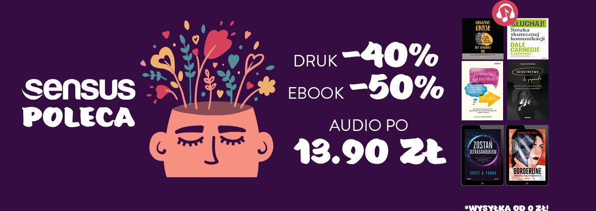 Promocja na ebooki Sensus poleca! [Książki drukowane -40%| Ebooki -50%| Audiobooki po 13.90zł]